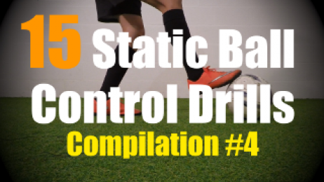 15 Static Ball Control Drills to improve your Ball Mastery Skills - Compilation #4